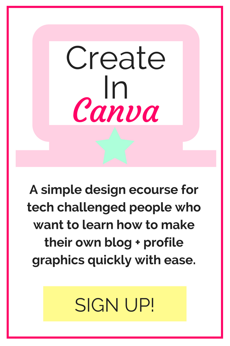 Create In Canva: a simple ecourse for tech challenged who want to learn an easy way to make graphics for their presence on the web. Click through to learn more!