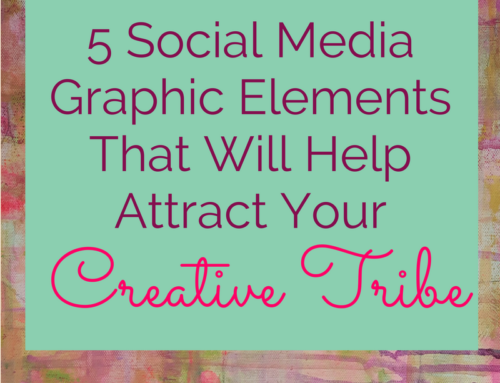 5 Social Media Graphic Elements That Will Attract Your Creative Tribe