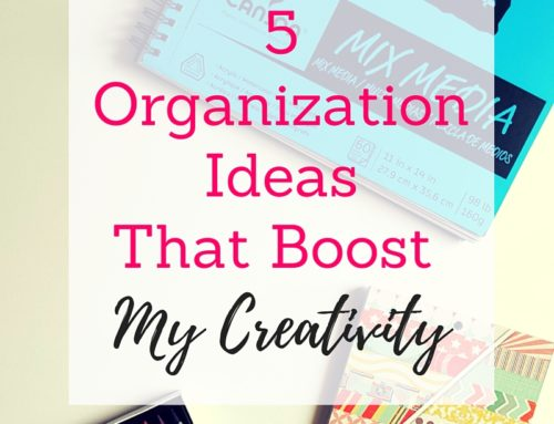 5 Organization Ideas That Boost My Creativity