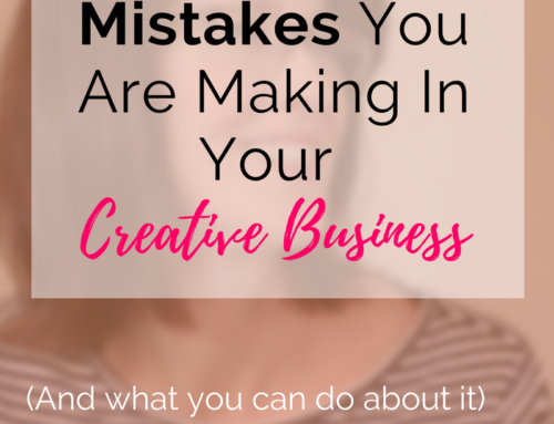 5 Common Mistakes You Are Making In Your Creative Business